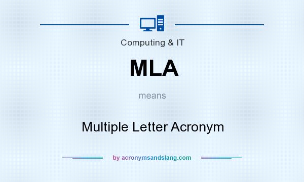 What does MLA mean? It stands for Multiple Letter Acronym