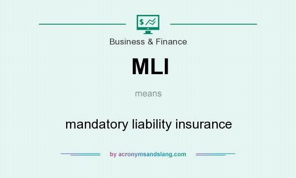 What does MLI mean? It stands for mandatory liability insurance