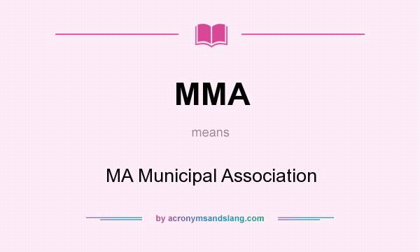 What does MMA mean? It stands for MA Municipal Association