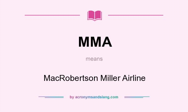What does MMA mean? It stands for MacRobertson Miller Airline