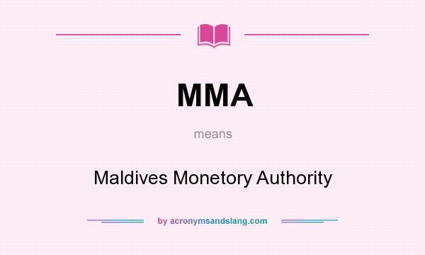 What does MMA mean? It stands for Maldives Monetory Authority