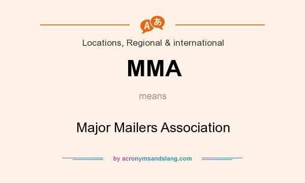 What does MMA mean? It stands for Major Mailers Association
