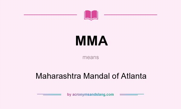 What does MMA mean? It stands for Maharashtra Mandal of Atlanta