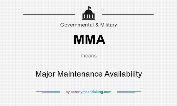 What does MMA mean? It stands for Major Maintenance Availability