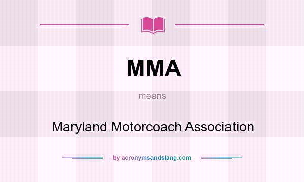 What does MMA mean? It stands for Maryland Motorcoach Association