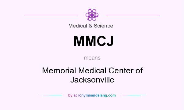 What does MMCJ mean? It stands for Memorial Medical Center of Jacksonville