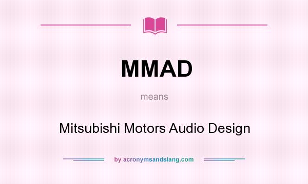 mmad - mitsubishi motors audio design in undefined