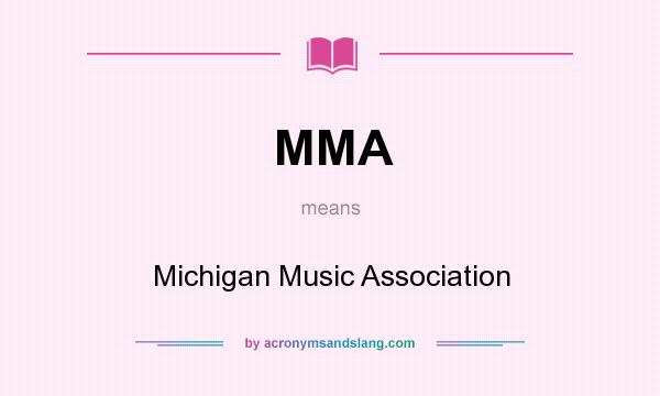 What does MMA mean? It stands for Michigan Music Association
