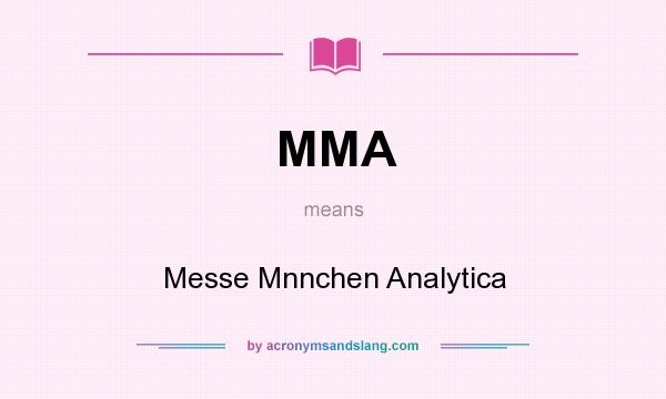 What does MMA mean? It stands for Messe Mnnchen Analytica
