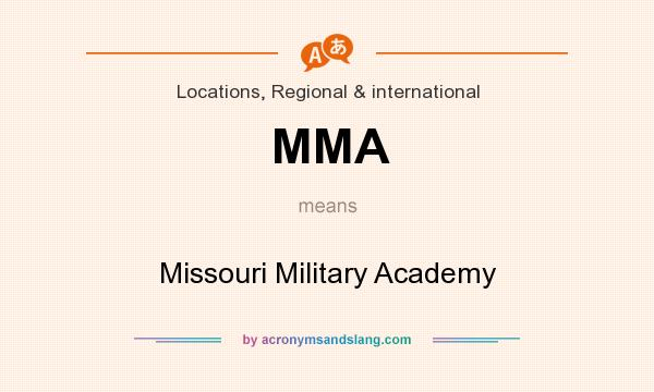What does MMA mean? It stands for Missouri Military Academy