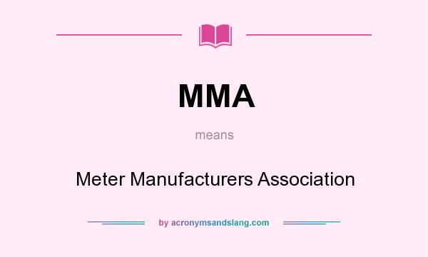What does MMA mean? It stands for Meter Manufacturers Association