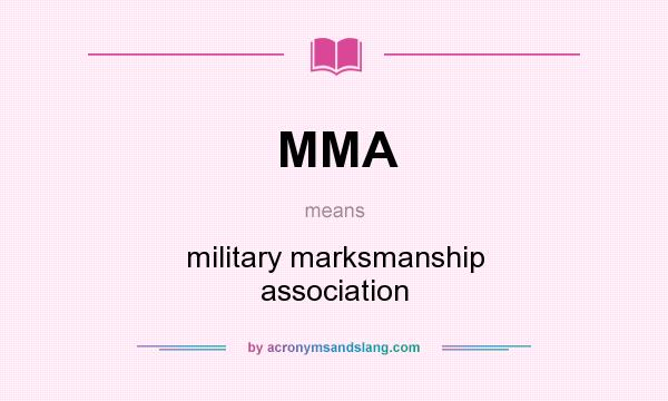 What does MMA mean? It stands for military marksmanship association