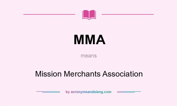 What does MMA mean? It stands for Mission Merchants Association