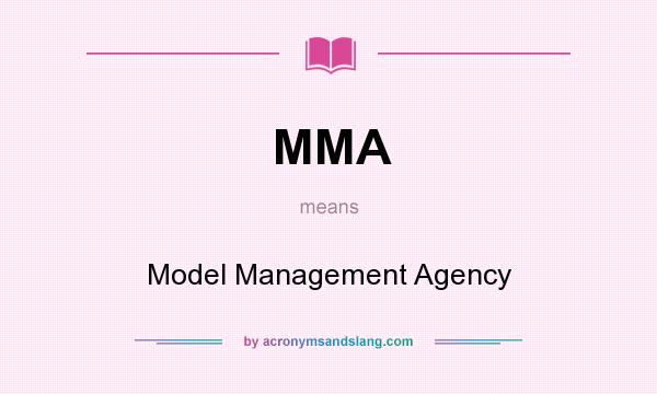 What does MMA mean? It stands for Model Management Agency