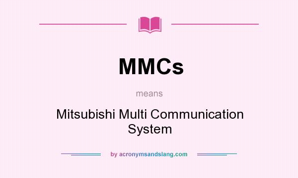 MMCs   Mitsubishi Multi Communication System In Undefined By  AcronymsAndSlang.com