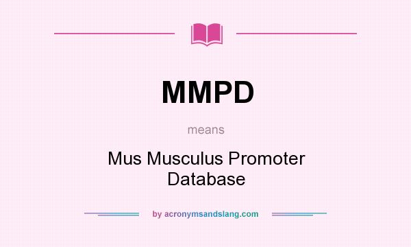 What does MMPD mean? It stands for Mus Musculus Promoter Database