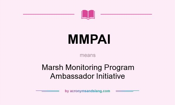 What does MMPAI mean? It stands for Marsh Monitoring Program Ambassador Initiative