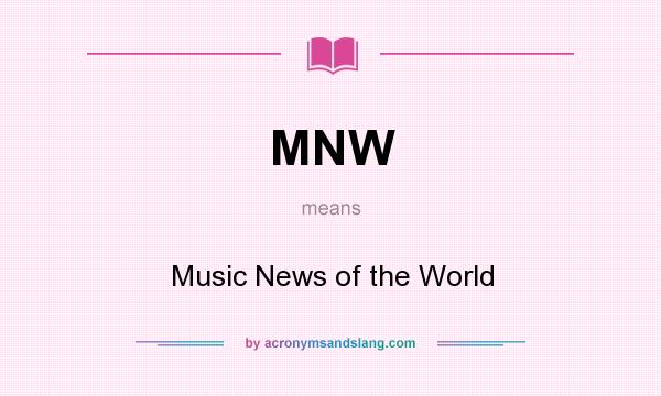 What does MNW mean? It stands for Music News of the World