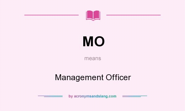 What does MO mean? It stands for Management Officer
