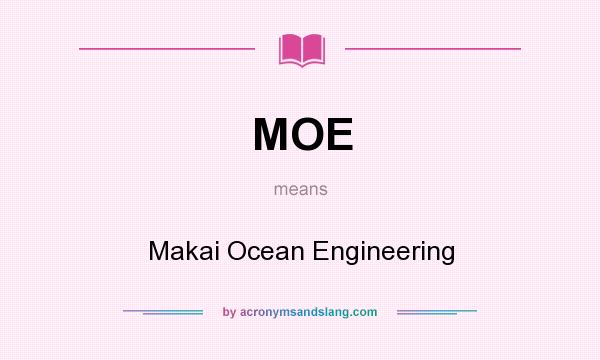 What does MOE mean? It stands for Makai Ocean Engineering