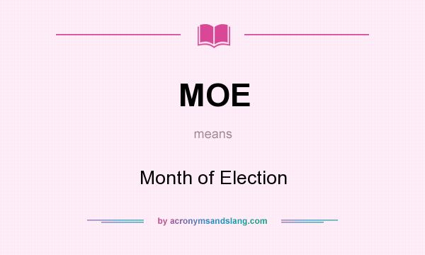 What does MOE mean? It stands for Month of Election