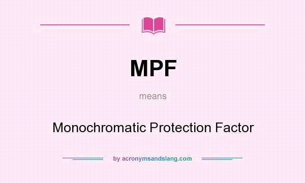 Mpf monochromatic protection factor in undefined by - What does monochromatic mean ...