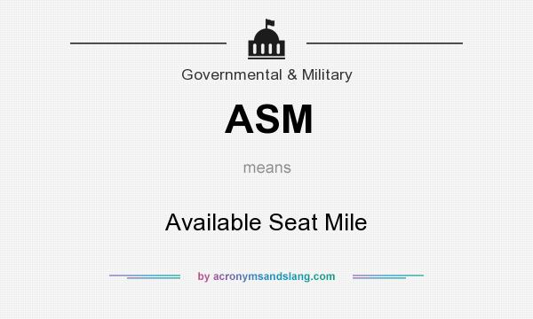 What does ASM mean? It stands for Available Seat Mile