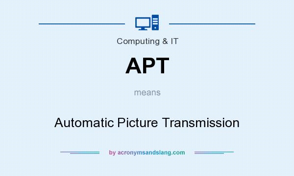 What does APT mean? It stands for Automatic Picture Transmission