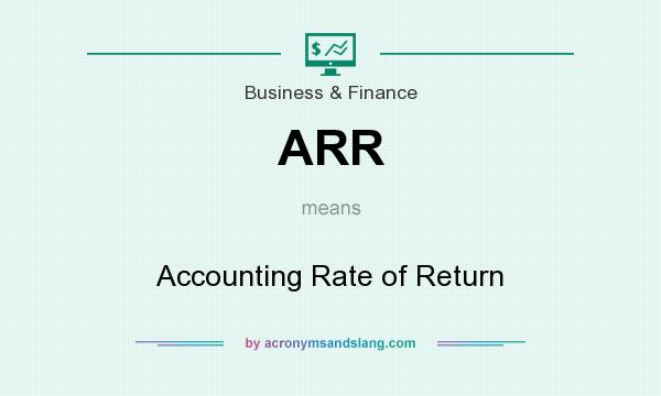 What does ARR mean? It stands for Accounting Rate of Return