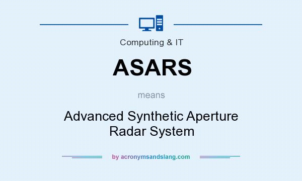 What does ASARS mean? It stands for Advanced Synthetic Aperture Radar System