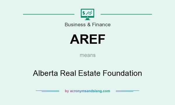 What does AREF mean? It stands for Alberta Real Estate Foundation