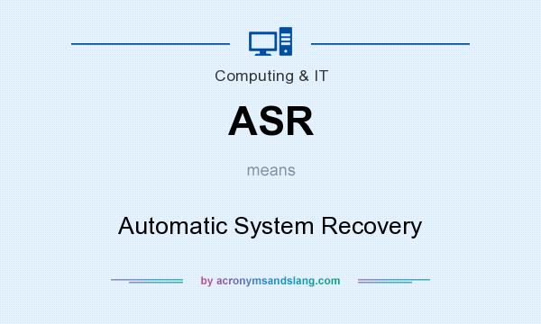 What does ASR mean? It stands for Automatic System Recovery