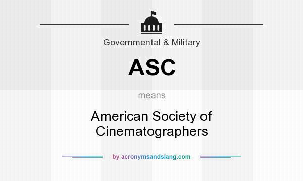 What does ASC mean? It stands for American Society of Cinematographers