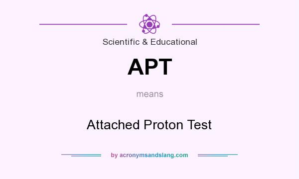 What does APT mean? It stands for Attached Proton Test