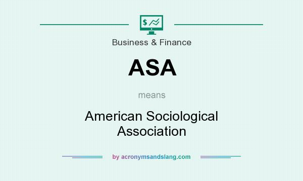 What does ASA mean? It stands for American Sociological Association