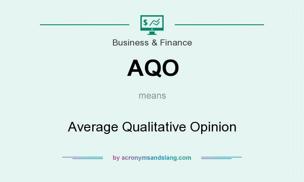 What does AQO mean? It stands for Average Qualitative Opinion