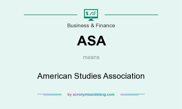 What does ASA mean? It stands for American Studies Association