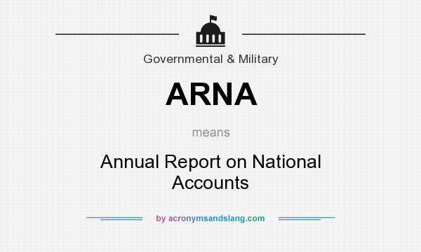 What does ARNA mean? It stands for Annual Report on National Accounts