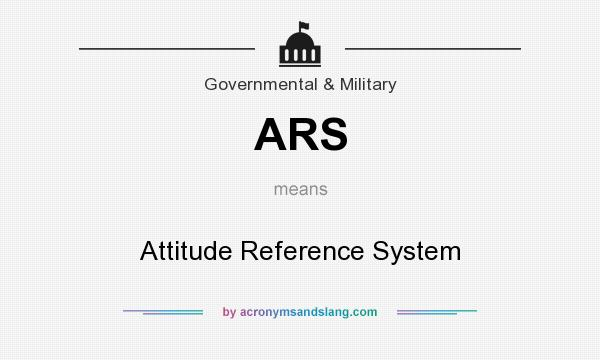 What does ARS mean? It stands for Attitude Reference System