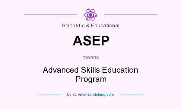 What does ASEP mean? It stands for Advanced Skills Education Program