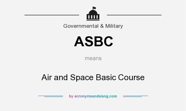 What does ASBC mean? It stands for Air and Space Basic Course