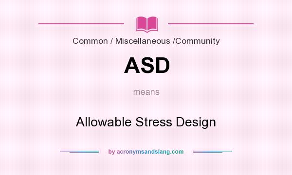 What does ASD mean? It stands for Allowable Stress Design