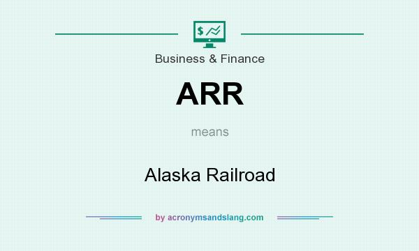 What does ARR mean? It stands for Alaska Railroad