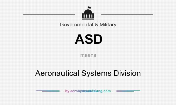 What does ASD mean? It stands for Aeronautical Systems Division