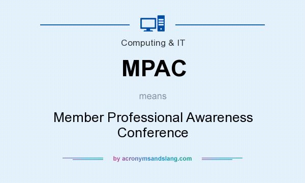 What does MPAC mean? It stands for Member Professional Awareness Conference