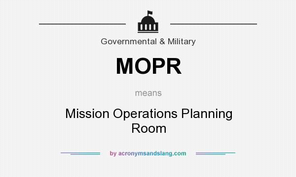What does MOPR mean? It stands for Mission Operations Planning Room