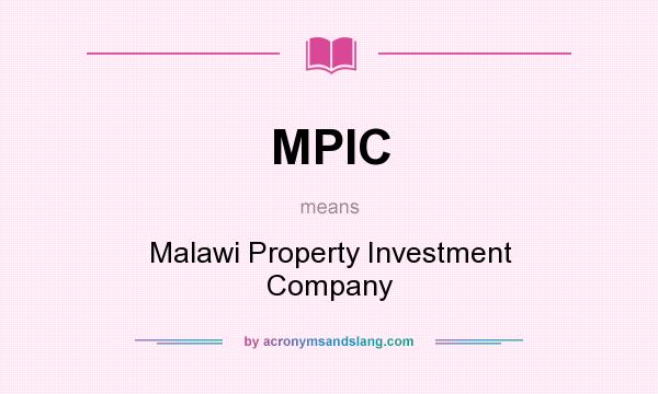 What does MPIC mean? It stands for Malawi Property Investment Company