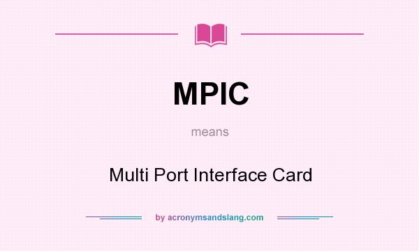 What does MPIC mean? It stands for Multi Port Interface Card