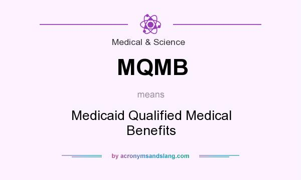 mqmb MQMB - Medicaid Qualified Medical Benefits in Medical