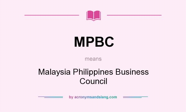 What does MPBC mean? It stands for Malaysia Philippines Business Council